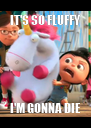 IT'S SO FLUFFY I'M GONNA DIE - Personalised Poster A4 size