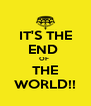 IT'S THE END  OF  THE WORLD!! - Personalised Poster A4 size