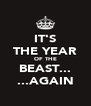 IT'S THE YEAR OF THE BEAST... ...AGAIN - Personalised Poster A4 size