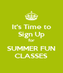 It's Time to Sign Up for SUMMER FUN CLASSES - Personalised Poster A4 size
