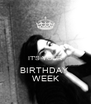 IT'S YOUR BIRTHDAY  WEEK - Personalised Poster A4 size