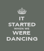 IT STARTED WHEN WE WERE DANCING - Personalised Poster A4 size