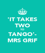 'IT TAKES TWO TO TANGO'- MRS GRIF - Personalised Poster A4 size