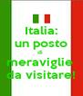 Italia: un posto di  meraviglie  da visitare! - Personalised Poster A4 size