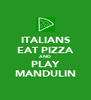 ITALIANS EAT PIZZA AND PLAY MANDULIN - Personalised Poster A4 size
