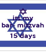 its my  bar- mitzvah  in  15 days  - Personalised Poster A4 size