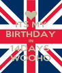 ITS MY BIRTHDAY IN 14DAYS  WOOHO - Personalised Poster A4 size