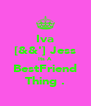 Iva [&&'] Jess Its A BestFriend Thing . - Personalised Poster A4 size
