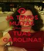 JÁ TEMOS MUITAS SAUDADES TUAS CAROLINA!! - Personalised Poster A4 size