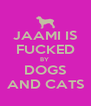 JAAMI IS FUCKED BY  DOGS AND CATS - Personalised Poster A4 size