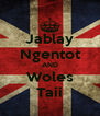 Jablay Ngentot AND Woles Taii - Personalised Poster A4 size