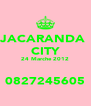 JACARANDA  CITY 24 Marche 2012  0827245605 - Personalised Poster A4 size