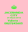 JACERANDA CITY 24 March 2012 Valerie : 0827245605  - Personalised Poster A4 size