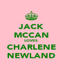 JACK MCCAN LOVES CHARLENE NEWLAND - Personalised Poster A4 size