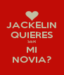 JACKELIN QUIERES SER MI NOVIA? - Personalised Poster A4 size