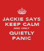 JACKIE SAYS KEEP CALM AND ONLY QUIETLY PANIC - Personalised Poster A4 size