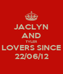 JACLYN AND TYLER LOVERS SINCE 22/06/12 - Personalised Poster A4 size