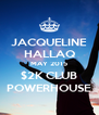 JACQUELINE HALLAQ MAY 2015 $2K CLUB POWERHOUSE - Personalised Poster A4 size