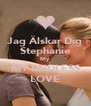 Jag Älskar Dig Stephanie My MY ENDLESS LOVE - Personalised Poster A4 size