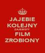 JAJEBIE KOLEJNY ZAJEBISTY FILM ZROBIONY - Personalised Poster A4 size
