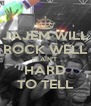 JAJEM WILL ROCK WELL IT AIN'T  HARD TO TELL - Personalised Poster A4 size