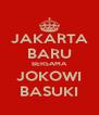 JAKARTA BARU BERSAMA JOKOWI BASUKI - Personalised Poster A4 size
