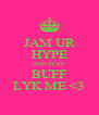 JAM UR HYPE AND STAY BUFF LYK ME <3 - Personalised Poster A4 size