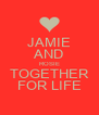 JAMIE AND ROSIE TOGETHER FOR LIFE - Personalised Poster A4 size