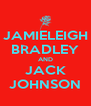 JAMIELEIGH BRADLEY AND JACK JOHNSON - Personalised Poster A4 size