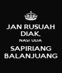 JAN RUSUAH DIAK, NASI UDA SAPIRIANG BALANJUANG - Personalised Poster A4 size