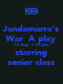 Jandamarra's War  A play 12 Aug  1.40.pm starring senior class - Personalised Poster A4 size