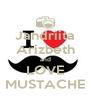 Jandriita Arizbeth and LOVE MUSTACHE - Personalised Poster A4 size