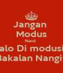 Jangan  Modus Nanti  Kalo Di modusin Bakalan Nangis - Personalised Poster A4 size