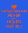 JANOSKIAN FEVER WILL NEVER GO!!!!!!! - Personalised Poster A4 size