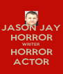 JASON JAY HORROR WRITER HORROR ACTOR - Personalised Poster A4 size