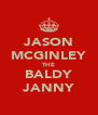 JASON MCGINLEY THE BALDY JANNY - Personalised Poster A4 size