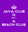 JAVA CLUB IS NOT A BEACH CLUB - Personalised Poster A4 size