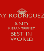 JAY RODRIGUEZ  AND  KIERAN TRIPPIET  BEST IN  WORLD - Personalised Poster A4 size