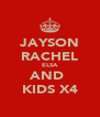 JAYSON RACHEL ELSA AND  KIDS X4 - Personalised Poster A4 size