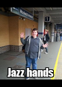 Jazz hands - Personalised Poster A4 size