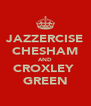 JAZZERCISE CHESHAM AND CROXLEY  GREEN - Personalised Poster A4 size