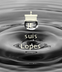 JE suis  Lopes  - Personalised Poster A4 size