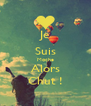 Je Suis Moche Alors Chut ! - Personalised Poster A4 size