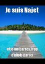 Je suis Najet  et je me barres, trop d'idiots par ici  - Personalised Poster A4 size