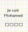 Je suit  Mohamed    محمد - Personalised Poster A4 size