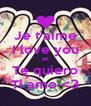 Je t'aime I love you et Te quiero Ti amo <3 - Personalised Poster A4 size