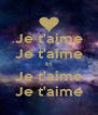 Je t'aime Je t'aime Et Je t'aime Je t'aime - Personalised Poster A4 size