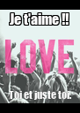 Je t'aime !! Toi et juste toi. - Personalised Poster A4 size