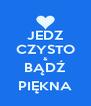 JEDZ CZYSTO & BĄDŹ PIĘKNA - Personalised Poster A4 size