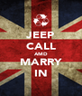 JEEP CALL AMD MARRY IN - Personalised Poster A4 size